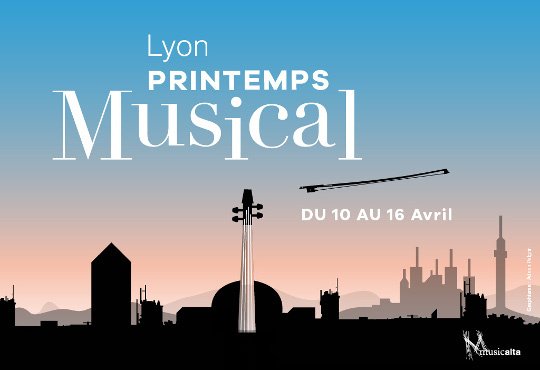 Book your tickets to Lyon Printemps Musical